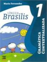 Lingua Brasilis - Gramática Contextualizada, V.1