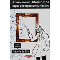 Novo Acordo Ortográfico da Língua Portuguesa e Quejandos, O