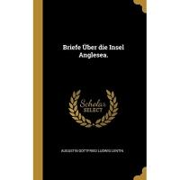 Briefe Über die Insel Anglesea.