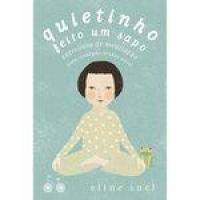 Quietinho Feito Um Sapo - 1ª Ed.