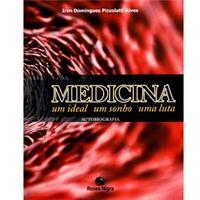 Medicina: um Ideal um Sonho uma Luta