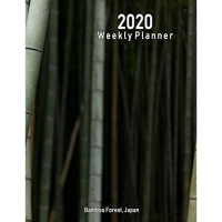 2020 Weekly Planner: Bamboo Forest, Japan: Scenic Photo