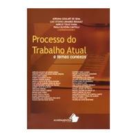 Processo do Trabalho Atual e Temas Conexos 1ª Edição
