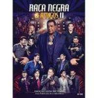 Raça Negra - Raça Negra & Amigos II - KIT (CD+DVD)