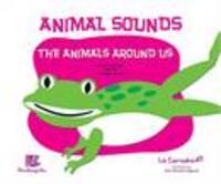 Animal sounds - The animals around us