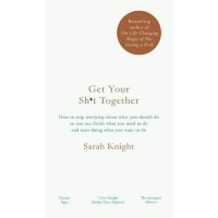 Get Your Sh*t Together: The New York Times Bestseller