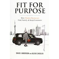Fit for Purpose: How Modern Businesses Find, Satisfy, & Keep Customers