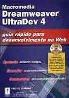 Macromedia Dreamweaver Ultradev 4 - Guia Rápido para Desenvolvimento na Web