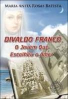 Divaldo Franco, o jovem que escolheu o amor