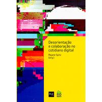 Desorientação e Colaboração no Cotidiano Digital