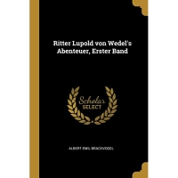 Ritter Lupold von Wedel's Abenteuer, Erster Band