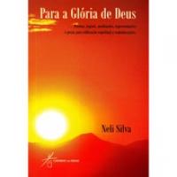 Para a Glória de Deus: Poemas, Jograis, Meditações, Representações...