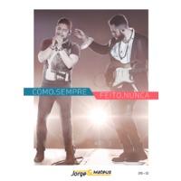 Jorge &  Mateus - Como Sempre Feito Nunca - ao Vivo - DVD + CD