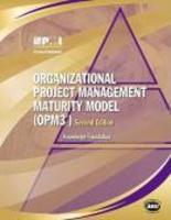 Organizational Project Management Maturity Model (Opm3®) Knowledge Foundation - Knowledge Foundation