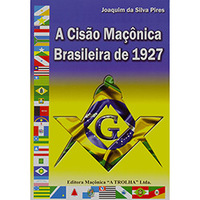 A Cisão Maçonica Brasileira de 1927