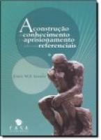 Construção do Conhecimento e o Aprisionamento Pelos Seus Referenciais