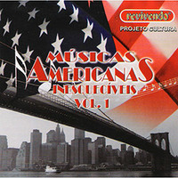 Músicas Americanas Inesquecíveis:Projeto Cultura - Volume 1