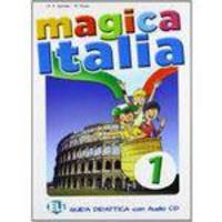 Magica Italia 1 - Guida Con CD Audio - Eli - European Language Institute