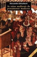 As Raízes Medievais do Pensamento Moderno  Edição:2