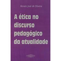 Ética no Discurso Pedagógico da Atualidade, A