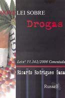 Nova Lei Sobre Drogas - Lei Nº 11.343/2006 Comentada