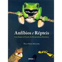 Anfíbios e Répteis - Introdução ao Estudo da Herpetofauna Brasileira