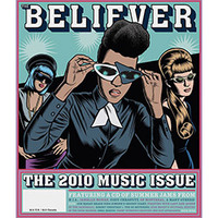 Believer Issue 73 The 2010 Music Issue