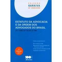 Saraiva de Legislação - Estatuto da Advocacia e Ordem dos Advogados do Brasil