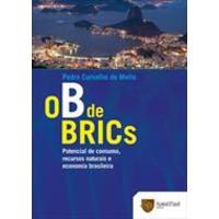 O b de Brics - Potencial de consumo, recursos naturais e a economia Brasileira
