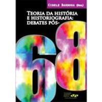 Teoria da História e Historiografia: Debates Pós-68