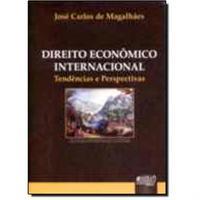 Direito Econômico Internacional - Tendências e Perspectivas