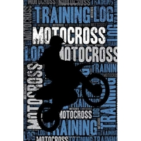 Motocross Training Log and Diary: Motocross Training Journal and Book for Rider and Coach - Motocross Notebook Tracker