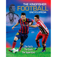 The Kingfisher Football Encyclopedia - The facts, the goals, the superstars