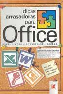 Dicas Arrasadoras para Office: Excel, Word, Powerpoint e Access