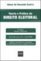 Teoria e Prática do Direito Eleitoral - 5ª Ed. 2010