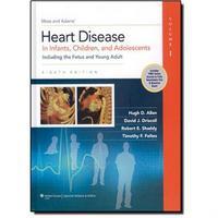 Moss & Adams Heart Disease in Infants, Children, and Adolescents, Two Volume Set