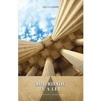 Liberdade e a Lei - Os Limites Entre a Representação e o Poder - 2ª Ed. - 2011
