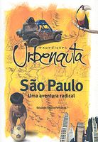 Sao Paulo,Uma Aventura Radical Expedicoes Urbenauta