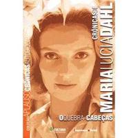 Aplauso Crônicas Autobiografias - Crônicas de Maria Lucia Dahl:o Quebra-Cabeças