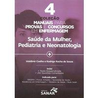 Livro - Coleção Manuais para Provas e Concursos em Enfermagem - Saúde da Mulher, Pediatria e Nenonatologia - Coelho