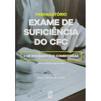 Preparatório para Exame de Suficiência do Cfc 2016. 213 Questões Comentadas