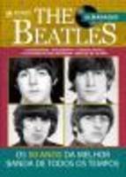 The Beatles - 50 Anos da Melhor Banda de Todos Os Tempos