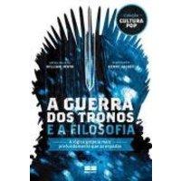 A guerra dos tronos e a filosofia