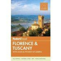 Fodor's Florence & Tuscany - With Assisi & The Best Of Umbria