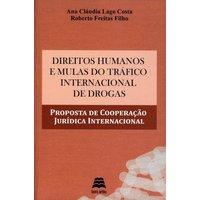 Direitos Humanos e Mulas do Tráfico Internacional de Drogas -
