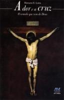 A Dor e a Cruz - o Consolo Que Vem de Deus