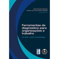 Ferramentas de Diagnóstico para Organizações e Trabalho:Um Olhar a Partir da Psicologia