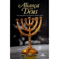 Aliança Com Deus - Um Compromisso de Fidelidade, Doação e Amor - 3ª Ed. 2013