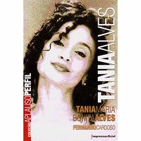 Tania Alves - Tania Maria Bonita Alves - Coleção Aplauso Perfil