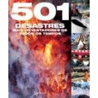 Quinhentos e Um (501) Desastres Mais Devastadores de Todos Os Tempos